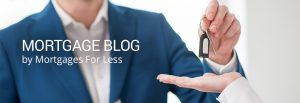 Mortgage Blog by Mortgages for Less