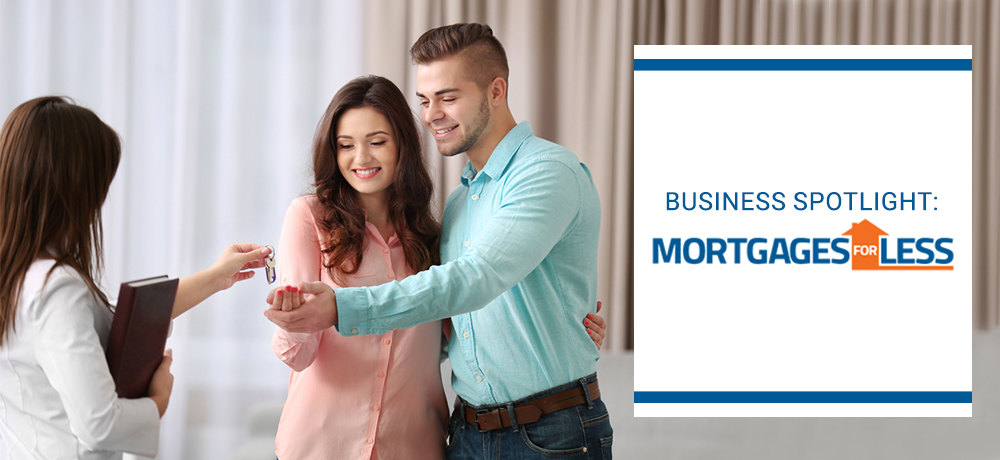 Business Spotlight: Mortgages for Less
